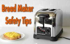 bread maker safety tips