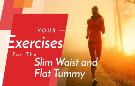 Exercises For The Slim Waist and Flat Tummy