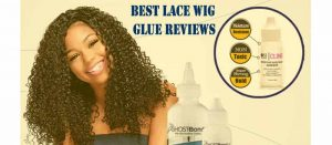 Best Lace Wig Glue Reviews – Types & Buying Guide 2021