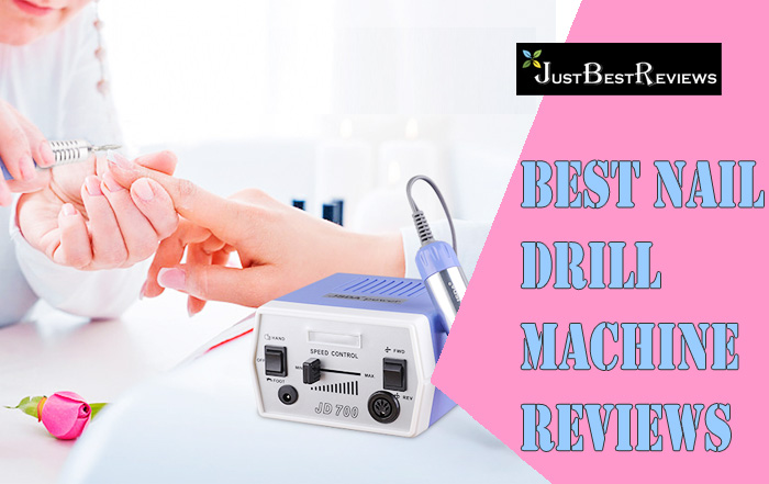 Best Nail Drill Machine Reviews